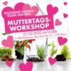 Muttertags-Workshop
